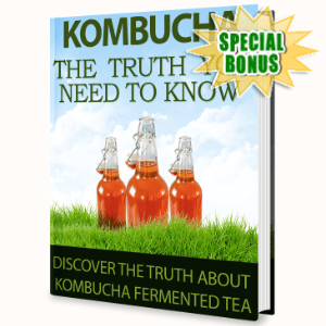 Special Bonuses - August 2020 - Kombucha The Truth You Need To Know