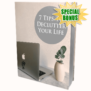 Special Bonuses - August 2020 - 7 Tips To Declutter Your Life