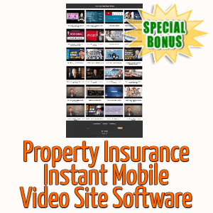 Special Bonuses - August 2020 - Property Insurance Instant Mobile Video Site Software