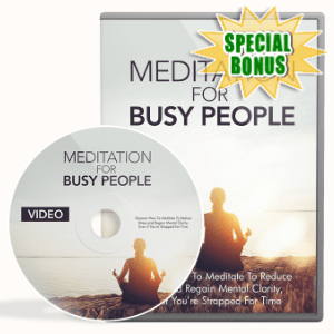 Special Bonuses - August 2020 - Meditation For Busy People Video Upgrade Pack