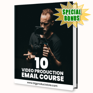 Special Bonuses - August 2020 - 10 Video Production Emails Course