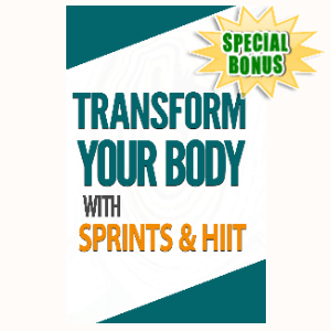 Special Bonuses - September 2020 - Transform Your Body With Sprints And HIIT