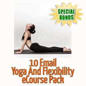 Special Bonuses - September 2020 - 10 Email Yoga And Flexibility eCourse Pack