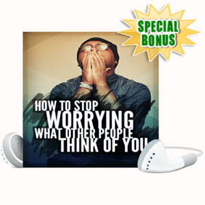 Special Bonuses - October 2020 - Stop Worrying About Other People