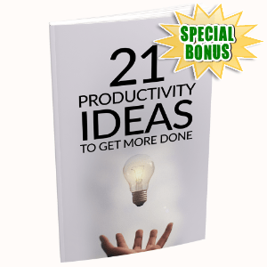 Special Bonuses - October 2020 - 21 Productivity Ideas To Get More Done