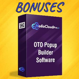 MediaCloudPro V2 Bonuses  - OTO Popup Builder Software
