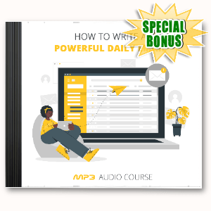 Special Bonuses #32 - February 2021 - How To Write A Powerful Daily Email Audio Pack
