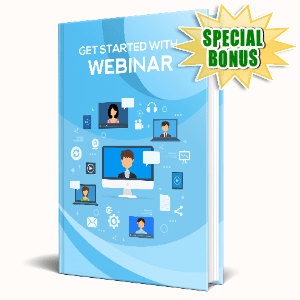 Special Bonuses #3 - March 2021 - Get Started With Webinar