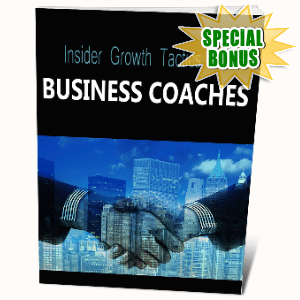 Special Bonuses #21 - March 2021 - Insider Growth Tactics For Business Coaches