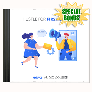 Special Bonuses #28 - March 2021 - Hustle For First Clients Audio Pack