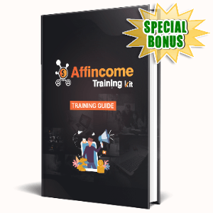 Special Bonuses #1 - May 2021 - Affincome Training Kit Pack