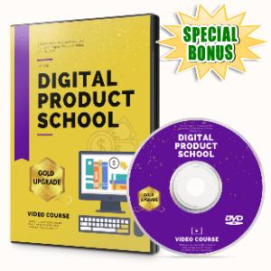 Special Bonuses #24 - May 2021 - Digital Product School Video Upgrade Pack