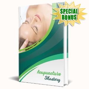 Special Bonuses #25 - June 2021 - Acupuncture Mastery