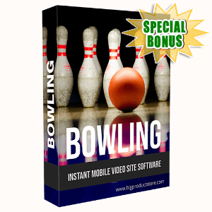 Special Bonuses #7 - July 2021 - Bowling Instant Mobile Video Site Software