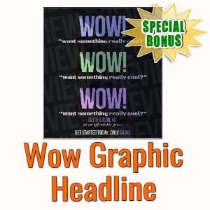 Special Bonuses #9 - July 2021 - Wow Graphic Headline