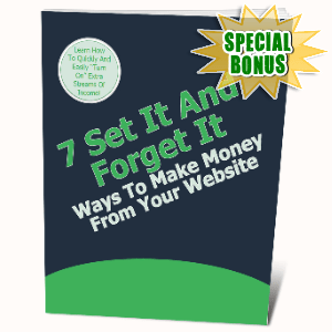 Special Bonuses #33 - July 2021 - 7 Set It And Forget It Ways To Make More Money With Your Website