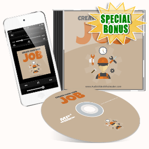 Special Bonuses #48 - July 2021 - Create Your Own Job Audio Series Pack