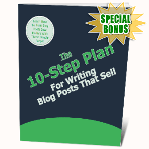 Special Bonuses #50 - July 2021 - The 10-Step Plan For Writing Blog Posts That Sell
