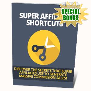 Special Bonuses #19 - August 2021 - Super Affiliate Shortcuts