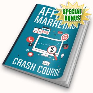 Special Bonuses #36 - August 2021 - Affiliate Marketing Crash Course