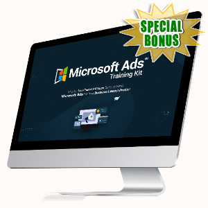 Special Bonuses #10 - October 2021 - Microsoft Ads Training Kit Video Upgrade Pack