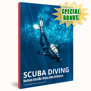 Special Bonuses #11 - October 2021 - Scuba Diving Instant Mobile Video Site Software