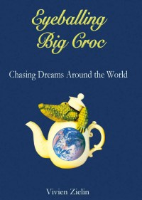 "Cover of ""Eyeballing Big Croc"" by Vivien Zielen"