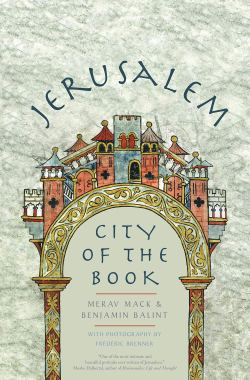 "Cover of ""Jerusalem: City of the Book"" by Merav Mack and Benjamin Balint"