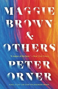 "Cover of ""Maggie Brown & Others"" by Peter Orner"