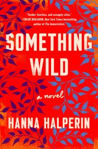 """Cover of """"Something Wild by Hanna Halperin: the title and author's name are in bold white type on a red background littered with illustrated black and blue leaves"""