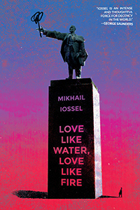 """Cover of """"Love Like Water, Love Like Fire"""" by Mikhail Iossel."""