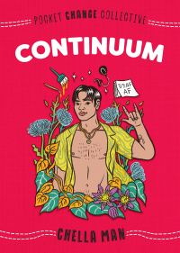 """Cover of """"Continuum"""" by Chella Man. A bright illustration of the author, a young man with Asian features, with a yellow button shirt on, unbuttoned all the way down. he is surrounded by flowers and wearing a star of david necklace. a sign floating near him reads """"Deaf AF"""""""