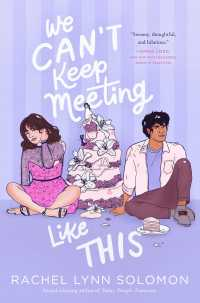 """Cover of """"We Can't Keep Meeting Like This"""" by Rachel Lynn Solomon features an illustration of a young man and young woman sitting on the floor with a ruined wedding cake in between them"""