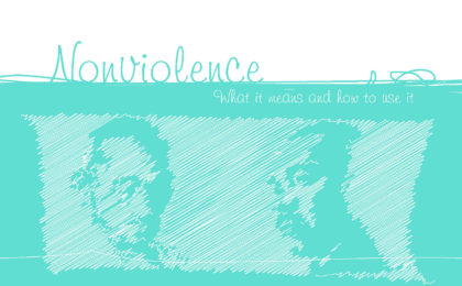 Nonviolence - What it means and how to use it