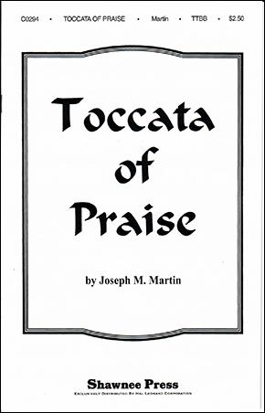 Toccata of Praise (TTBB ) by Joseph Martin  J.W. Pepper