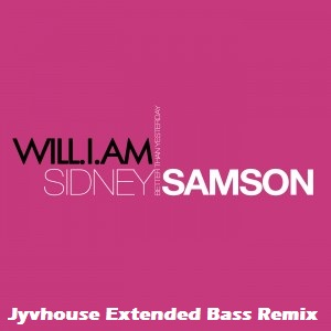 Sidney Samson & Will I Am - Better Than Yesterday (Jyvhouse Extended Bass Remix)
