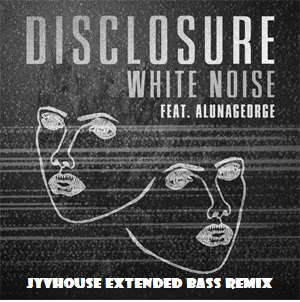 Disclosure ft Aluna George - White Noise (Jyvhouse Extended Bass Remix)