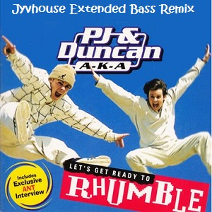 PJ & Duncan - Lets Get Ready To Rumble (Jyvhouse Extended Bass Remix)