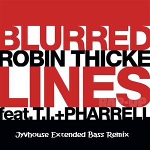 Robin Thicke ft T.I. & Pharrell - Blurred Lines (Jyvhouse Extended Bass Remix)