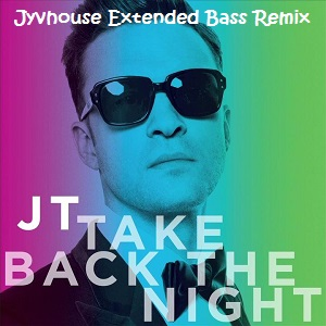 Justin Timberlake - Take Back The Night (Jyvhouse Extended Bass Remix)