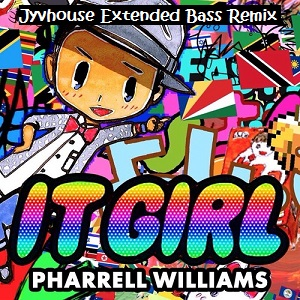 Pharrell Williams - It Girl (Jyvhouse Extended Bass Remix)