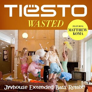 Tiesto ft Matthew Koma - Wasted (Jyvhouse Extended Bass Remix)