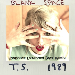Taylor Swift - Blank Space (Jyvhouse Extended Bass Remix)