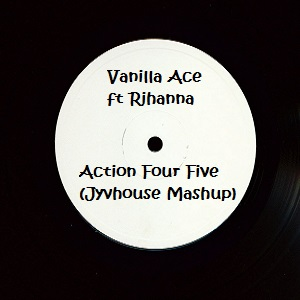 Vanilla Ace ft Rihanna - Action Four Five (Jyvhouse Mashup)