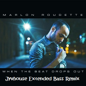 Marlon Roudette - When The Beat Drops Out (Jyvhouse Extended Bass Remix)