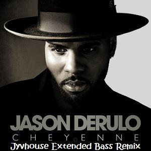 Jason Derulo - Cheyenne (Jyvhouse Extended Bass Remix)