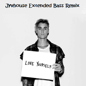 Justin Bieber - Love Yourself (Jyvhouse Extended Bass Remix)
