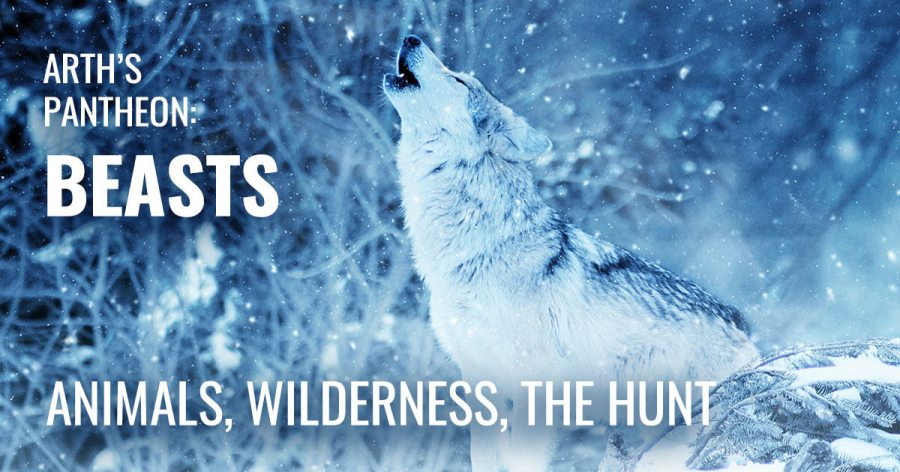 Image of a wolf howling. The text reads Arth's Pantheon: Beasts. Animals, Wilderness, the Hunt