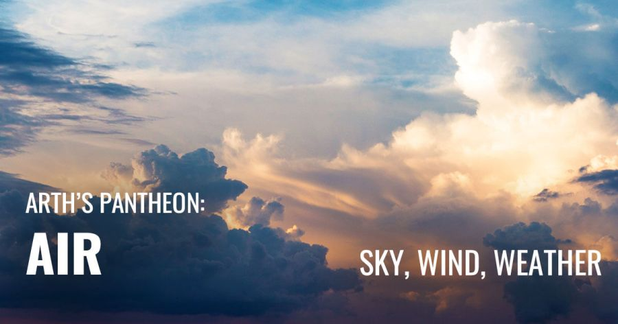 Image of clouds. Text reads Arth's Pantheon: Air. Sky, Wind, Weather