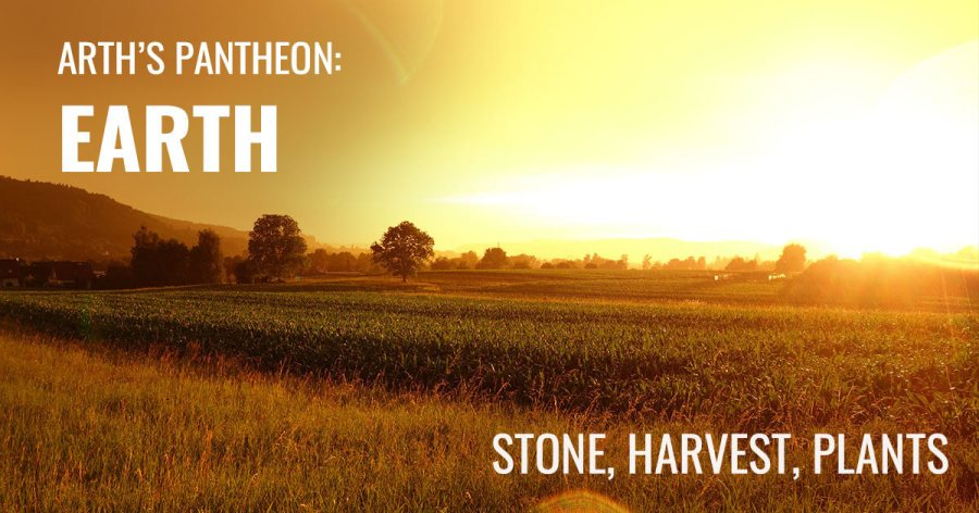 Image of a field of grain on a sunny day. Text reads Arth's Pantheon: Earth. Stone, Plants, Harvest